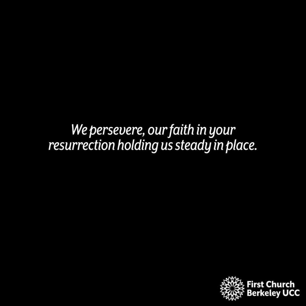 We persevere, our faith in your resurrection holding us steady in place.