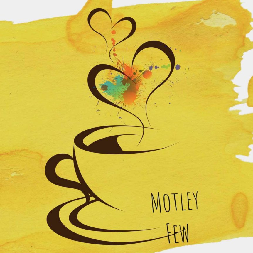 Freely painted yellow background showing brush strokes. A freely sketched brown coffee cup with steam hearts floating upward. Hearts have multicolored paint splotches. Brown text reads Motley Few.